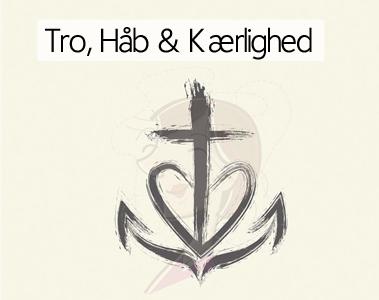 Tro, Håb & Kærlighed